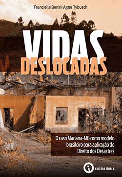 Vidas Deslocadas: O caso Mariana-MG como modelo brasileiro para aplicação do Direito dos Desastres