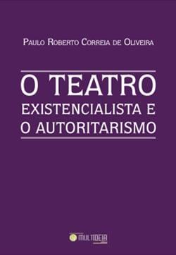 O Teatro Existencialista e o Autoritarismo