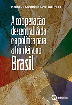 A Cooperação Descentralizada e a Política para a Fronteira no Brasil