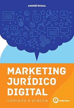 Marketing Jurídico Digital: Conceito e Prática