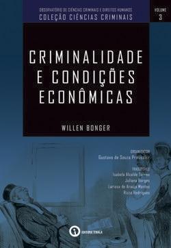 Criminalidades e Condições Econômicas – Volume 3 – Coleção Ciências Criminais